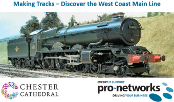 Pro-Networks are proud sponsors of the Making Tracks exhibition at Chester Cathedral